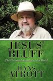 Jesus' Bluff: The Universal Scandal of the World by Hans Atrott