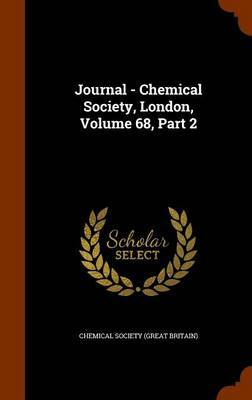 Journal - Chemical Society, London, Volume 68, Part 2