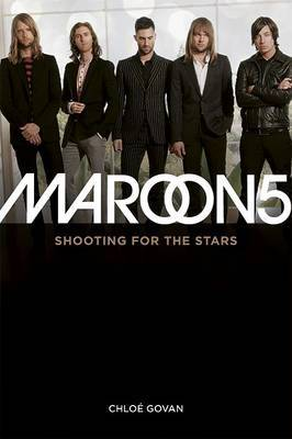 Maroon 5: Shooting for the Stars by Chloe Govan