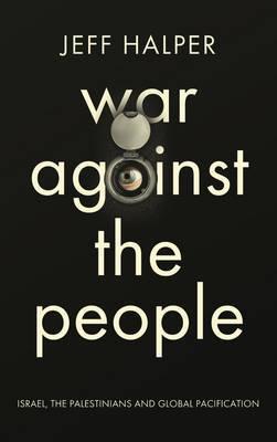 War Against the People by Jeff Halper
