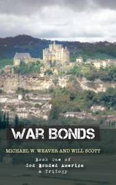 War Bonds by Michael W Weaver