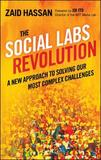 The Social Labs Revolution: A New Approach to Solving our Most Complex Challenges by Zaid Hassan
