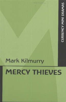 Mercy Thieves by Mark Kilmurry