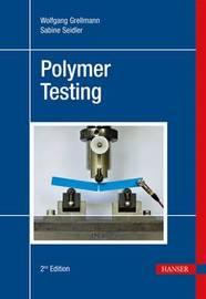 Polymer Testing by Wolfgang Grellmann