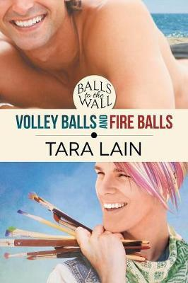 Balls to the Wall - Volley Balls and Fire Balls by Tara Lain image