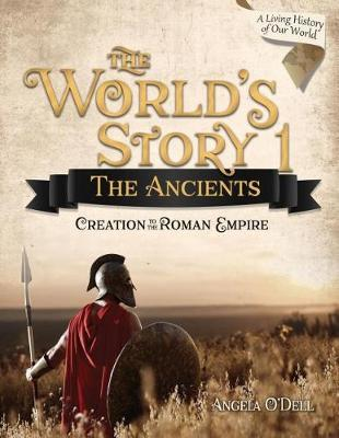 World's Story 1: The Ancients (Student) by Angela O'Dell