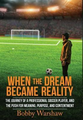 When the Dream Became Reality by Warshaw Bobby