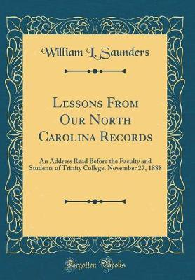 Lessons from Our North Carolina Records by William L Saunders