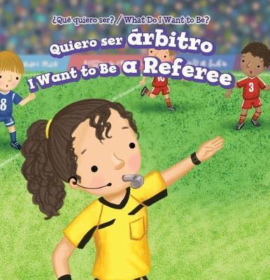 Quiero Ser Rbitro (I Want to Be a Referee) by Brianna Battista