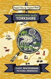 Hometown Tales: Yorkshire by Cathy Rentzenbrink