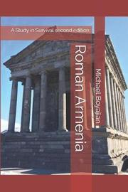 Roman Armenia by Michael Boyajian