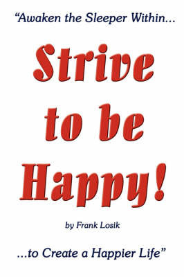 Strive to be Happy! by Frank Losik