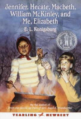Jennifer, Hecate, Macbeth, William Mckinley, and ME, Elizabeth by E.L. Konigsburg