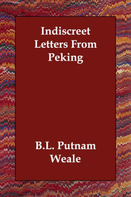 Indiscreet Letters From Peking