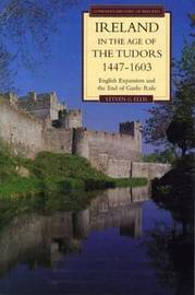 Ireland in the Age of the Tudors, 1447-1603 by Steven G. Ellis image