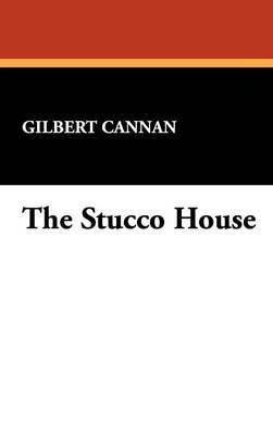 The Stucco House by Gilbert Cannan image