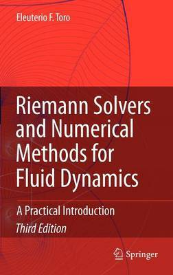 Riemann Solvers and Numerical Methods for Fluid Dynamics by Eleuterio F Toro