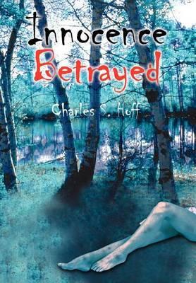 Innocence Betrayed by Charles S. Hoff