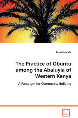 The Practice of Obuntu Among the Abaluyia of Western Kenya by Lucas Shamala image
