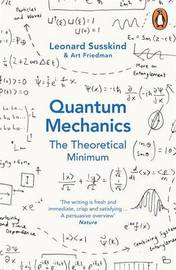 Quantum Mechanics: The Theoretical Minimum by Leonard Susskind