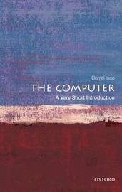 The Computer: A Very Short Introduction by Darrel Ince