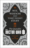Doctor Who: Wit, Wisdom and Timey Wimey Stuff - the Quotable Doctor Who by Cavan Scott