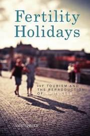 Fertility Holidays by Amy Speier
