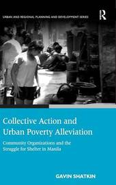 Collective Action and Urban Poverty Alleviation by Gavin Shatkin