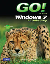 Go! with Windows 7 by Shelley Gaskin