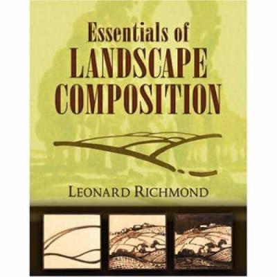 Essentials of Landscape Composition by Leonard Richmond