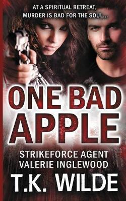 One Bad Apple by T K Wilde