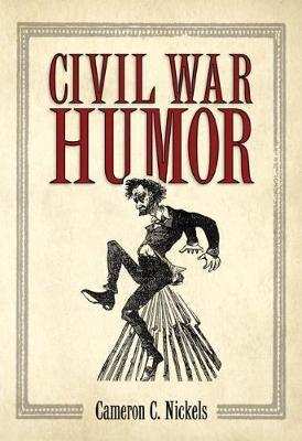 Civil War Humor by Cameron C Nickels