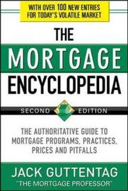 The Mortgage Encyclopedia by Jack M. Guttentag