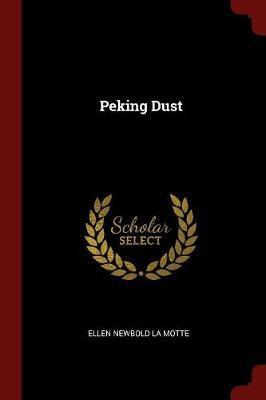 Peking Dust by Ellen Newbold La Motte