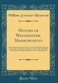 History of Westminster, Massachusetts by William Sweetzer Heywood image