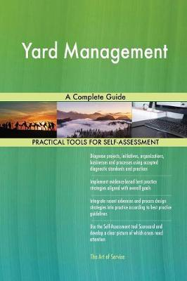 Yard Management a Complete Guide by Gerardus Blokdyk