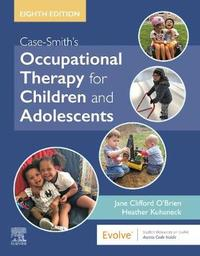 Case-Smith's Occupational Therapy for Children and Adolescents by Jane Clifford O'Brien