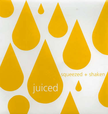 Juiced: Squeezed and Shaken image