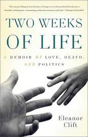 Two Weeks of Life by Eleanor Clift