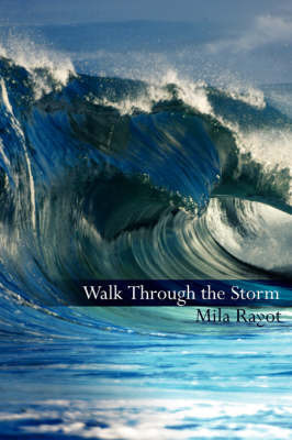 Walk Through the Storm by Mila Rayot