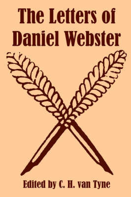 The Letters of Daniel Webster