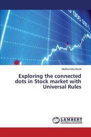 Exploring the Connected Dots in Stock Market with Universal Rules by Murali Madhumitha