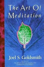 Art of Meditation by Joel S Goldsmith
