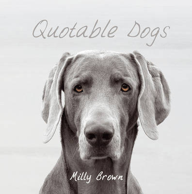 Quotable Dogs by Milly Brown image