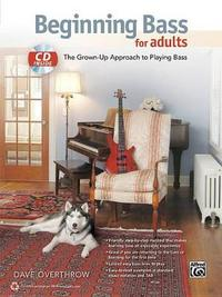 Beginning Bass for Adults: The Grown-Up Approach to Playing Bass, Book & CD by Alfred Publishing