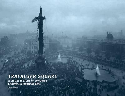Trafalgar Square by Jean Hood
