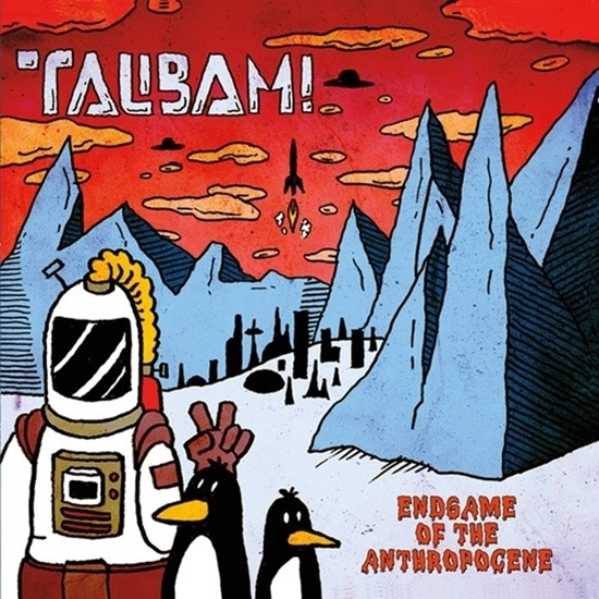 Endgame of the Anthropocene by Talibam!