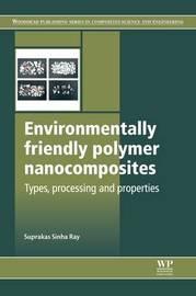 Environmentally Friendly Polymer Nanocomposites by Suprakas Sinha Ray