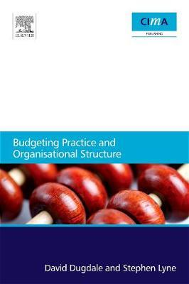 Budgeting Practice and Organisational Structure by David Dugdale