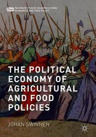 The Political Economy of Agricultural and Food Policies by Johan Swinnen